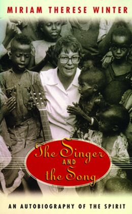The Singer and the Song : An Autobiography of the Spirit