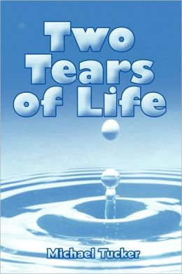 Two Tears Of Life