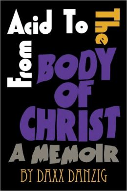 From Acid To The Body Of Christ