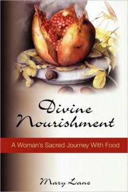 Divine Nourishment: A Woman's Sacred Journey with Food