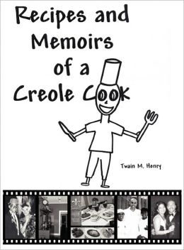 Recipes And Memoirs Of A Creole Cook