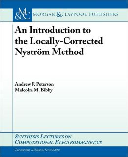 An Introduction To The Locally Corrected Nystrom Method