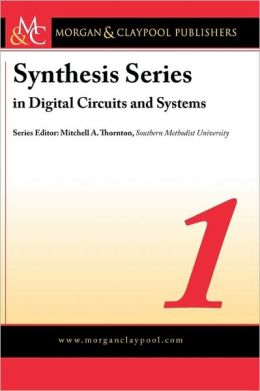 Synthesis Series On Digital Circuits Volume 1