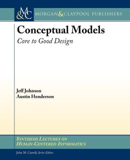 Conceptual Models: Core to Good Use