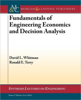 Fundamentals of Engineering Economics and Decision Analysis