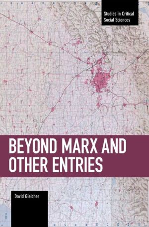 Beyond Marx and Other Entries