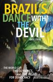 Book Cover Image. Title: Brazil's Dance with the Devil:  The World Cup, The Olympics, and the Fight for Democracy, Author: Dave Zirin