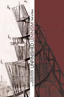 Unfinished Leninism: The Rise and Return of a Revolutionary Doctrine