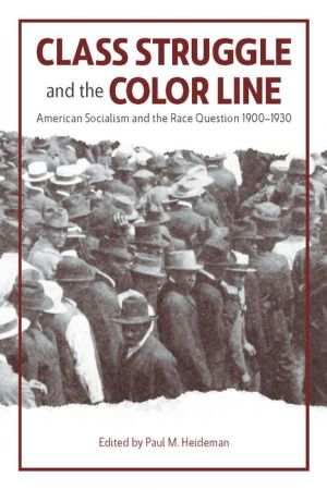 Class Struggle and the Color Line: American Socialism and the Race Question, 1900-1930