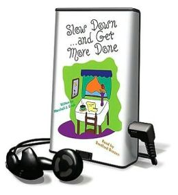 Slow Down... and Get More Done [With Earbuds]