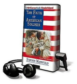 The Faith of the American Soldier [With Earbuds]