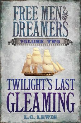 Free Men And Dreamers, Volume 2: Twilight's Last Gleaming