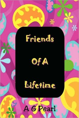 Friends Of A Lifetime