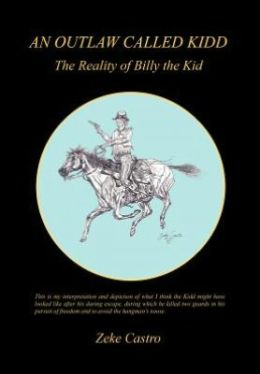 An Outlaw Called Kidd - The Reality of Billy the Kid