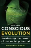 Book Cover Image. Title: Conscious Evolution:  Awakening the Power of Our Social Potential, Author: Barbara Marx Hubbard