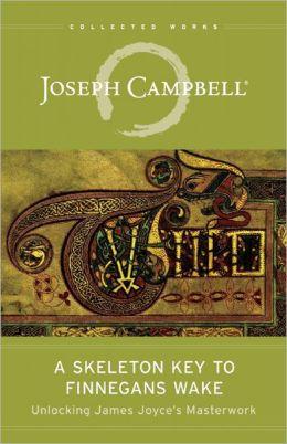 A Skeleton Key to Finnegans Wake: Unlocking James Joyce's Masterwork