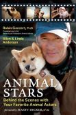 Book Cover Image. Title: Animal Stars:  Behind the Scenes with Your Favorite Animal Actors, Author: Allen Anderson