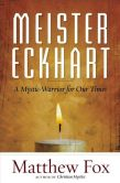 Book Cover Image. Title: Meister Eckhart:  A Mystic-Warrior for Our Times, Author: Matthew Fox