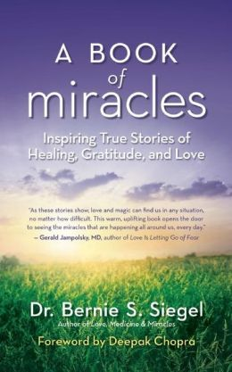 A Book of Miracles: Inspiring True Stories of Healing, Gratitude, and Love