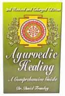 Ayurvedic Healing: A Comprehensive Guide, 2nd Revised and Enlarged Edition