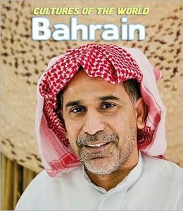 Cultures of the World: Bahrain
