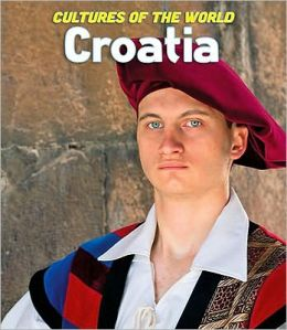 Cultures of the World: Croatia