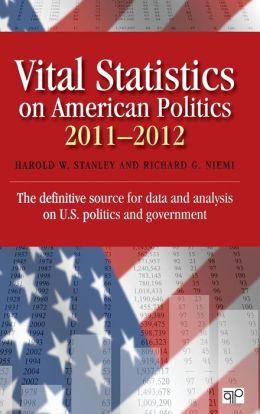 Vital Statistics on American Politics 2011-2012