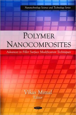 Polymer Nanocomposites: Advances in Filler Surface Modification Techniques