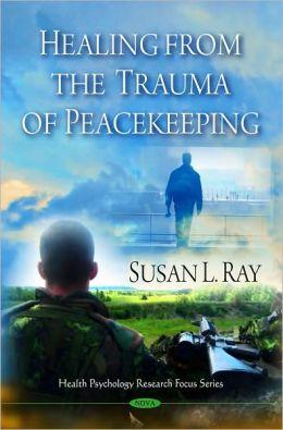 Healing from the Trauma of Peacekeeping