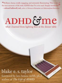 ADHD and Me: What I Learned from Lighting Fires at the Dinner Table