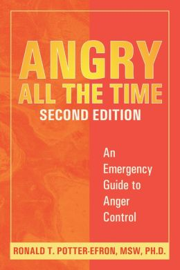Angry All the Time: An Emergency Guide to Anger Control