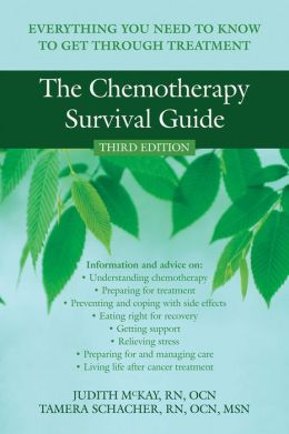 The Chemotherapy Survival Guide: Everything You Need to Know to Get Through Treatment