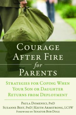 Courage after Fire for Parents: Strategies for Coping When Your Son or Daughter Returns from Deployment