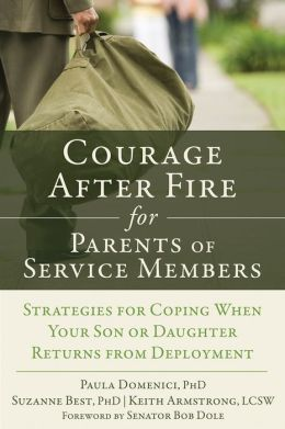 Courage After Fire for Parents of Service Members: Strategies for Coping When Your Son or Daughter Returns from Deployment