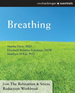 Breathing: The Relaxation and Stress Reduction Workbook Chapter Singles