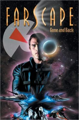 Farscape Volume 3: Gone And Back
