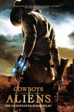Cowboys and Aliens: The Illustrated Screenplay