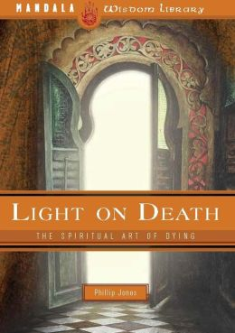 Light on Death: The Spiritual Art of Dying