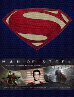 Man of Steel: Inside the Legendary World of Superman