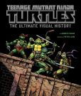 Book Cover Image. Title: Teenage Mutant Ninja Turtles:  The Ultimate Visual History, Author: Andrew Farago