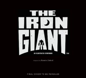 The Iron Giant: An Illustrated Storybook