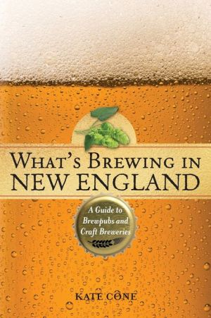 What's Brewing in New England: A Guide to Brewpubs and Microbreweries