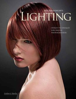 Wes Kroninger's Lighting: Design Techniques for Digital Photographers