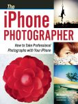 Book Cover Image. Title: The iPhone Photographer:  How to Take Professional Photographs with Your iPhone, Author: Michael Fagans