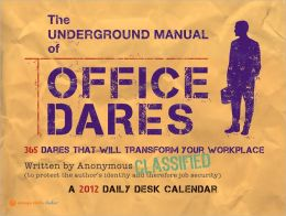 2012 Underground Manual of Office Dares Daily Desk Calendar