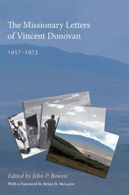 The Missionary Letters of Vincent Donovan: 1957D1973