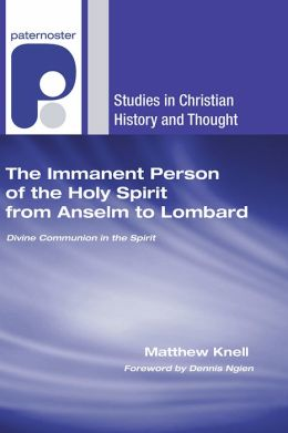 The Immanent Person of the Holy Spirit from Anselm to Lombard: Divine Communion in the Spirit