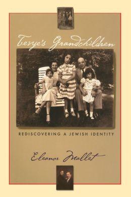 Tevye's Grandchildren: Rediscovering a Jewish Identity