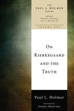 On Kierkegaard and the Truth