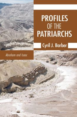 Profiles of the Patriarchs, Volume 1: Abraham and Isaac